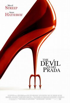 The Devil Wears Prada (2006) Newly-graduated, Andrea unloads(lands) in New York and picks up(takes down) the dream job. But as assistant of tyrannical editor-in-chief of prestigious one fashion magazine.