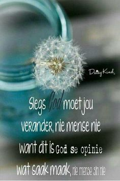 Verander my Here...na U wil... #Afrikaans #Change #DaisyKind