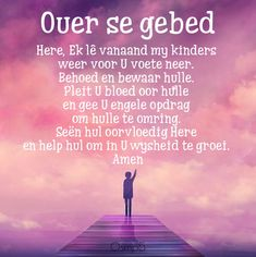 Ouer se gebed Prayer For My Children, My Children Quotes, Quotes For Kids, Prayer Verses, Bible Verses Quotes, Bible Scriptures, Mother Quotes, Mom Quotes, Husband Quotes