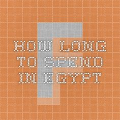 how long to spend in egypt