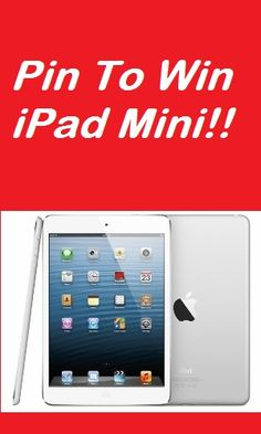 Pin To Win an iPad Mini!! - Click here to enter!