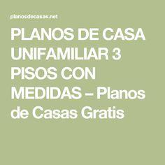 PLANOS DE CASA UNIFAMILIAR 3 PISOS CON MEDIDAS – Planos de Casas Gratis