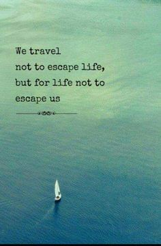 Collection of best travel Quotes for travel Inspiration. These Inspirational quotes makes your next trip special. Great Quotes, Quotes To Live By, Inspirational Quotes, Escape Quotes, Envy Quotes, Journey Quotes, Time Quotes, Wisdom Quotes, Quotes Quotes