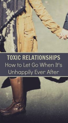 Unhappily Ever After: How to Let Go of a Toxic Relationship Toxic Relationships, Relationship Advice, Karen Young, Life Run, Finding True Love, Do Not Fear, Good Communication, Toxic People, Love And Marriage