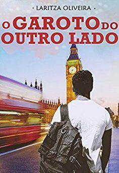 O Garoto do Outro Lado (O Garoto Ao Lado Livro 3) eBook: Laritza Oliveira: Amazon.com.br: Loja Kindle