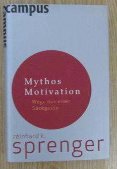 Mythos Motivation * Wege aus einer Sackgasse * Reinhard Sprenger Campus 2007