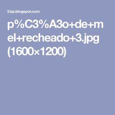 p%C3%A3o+de+mel+recheado+3.jpg (1600×1200)