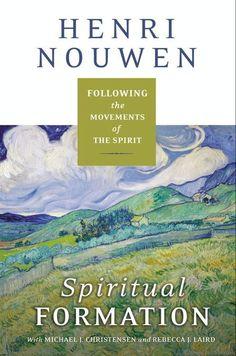 Spiritual Formation: Following the Movements of the Spirit by Henri J. M. Nouwen