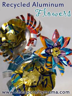 Recycled Aluminum flowers- great way to add color to your pots even if you don't have a green-thumb!