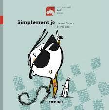 Copons, Jaume. SIMPLEMENT JO. Combel, 2017.