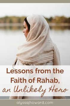 Lessons from the Faith of Rahab, an Unlikely Hero Scripture Study, Bible Verses, Scriptures, Christian Women, Christian Life, Christian Living, Sunday School Songs, Faith Without Works, Fear Of The Lord