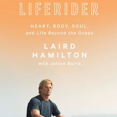 At 55 years old, Laird Hamilton has evolved into much more than a big wave surfer and fitness icon—entrepreneur, author, trainer, superfood scientist—and h 5 Day Workouts, Men Over 40, Natural Remedies For Allergies, Fitness Icon, Strong Feelings, Hard Earned, Outdoor Workouts, Stay In Shape