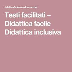 Testi facilitati – Didattica facile Didattica inclusiva