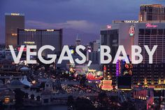 Vegas Baby! Travel recommendations.