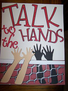 "DIY Locker - Volleyball locker sign ""Talk to the Hands"" Volleyball Locker Signs, Volleyball Locker Decorations, Cheerleading Signs, Volleyball Crafts, Volleyball Posters, Cheer Posters, Volleyball Games, Coaching Volleyball, Volleyball Quotes"