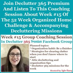Join Declutter 365 premium and listen to this coaching session about Week #15 of the 52 Week Organized Home Challenge and accompanying decluttering missions, about decluttering and organizing your attic {on Home Storage Solutions 101} Home Organization Hacks, Organizing Your Home, Organizing Tips, Cleaning Tips, Paper Organization, Organizing Coupons, Financial Organization, Kitchen Organization, How To Remove