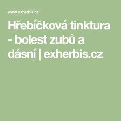 Hřebíčková tinktura - bolest zubů a dásní | exherbis.cz Nordic Interior, Herbs, Garden, Medicine, Garten, Lawn And Garden, Herb, Gardens, Gardening