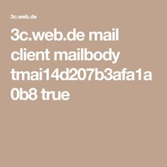 3c.web.de mail client mailbody tmai14d207b3afa1a0b8 true