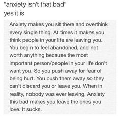 """I really don't like it when people say """"well anxiety isn't as bad as depression"""" because it can be for a lot of people. Anxiety leads to depression a lot of times. Now Quotes, True Quotes, Quotes To Live By, Feeling Abandoned, Image Citation, Depression Quotes, Depression Journal, Infp, Ptsd"""