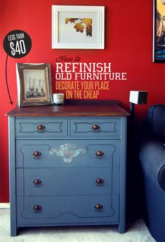 How to Refinish Old Furniture: Decorate Your Place on the Cheap