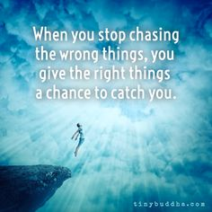 Stop chasing                                                                                                                                                                                 More