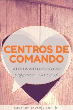 Você sabe o que são centros de comando? Conheça esse conceito de organização doméstica e inspire-se para transformar o dia-a-dia da sua casa!