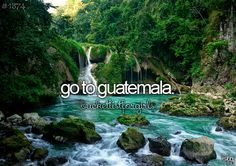 Bucket List - Go to Guatemala.