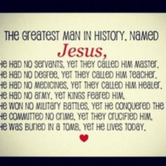 The greatest man, in history, named Jesus