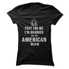 PRAY FOR ME, IM MARRIED TO AN AMERICAN MAN - #lace sweatshirt #sweater for fall. CHECK PRICE  => https://www.sunfrog.com/LifeStyle/PRAY-FOR-ME-IM-MARRIED-TO-AN-AMERICAN-MAN-ladies.html?id=60505