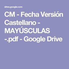 CM - Fecha Versión Castellano - MAYÚSCULAS -.pdf - Google Drive