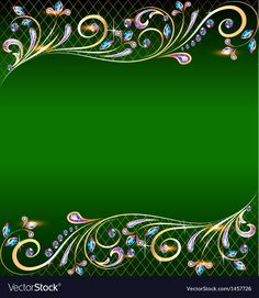Green background with jewels Royalty Free Vector Image Powerpoint Background Design, Background Design Vector, Free Vector Images, Vector Free, Best Flower Wallpaper, Metal Background, Borders And Frames, Photo Logo, Border Design