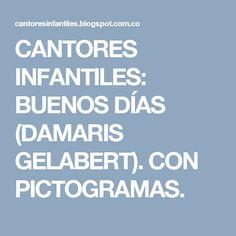 CANTORES INFANTILES: BUENOS DÍAS (DAMARIS GELABERT). CON PICTOGRAMAS.