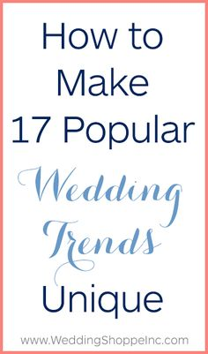 How to make the latest wedding trends unique!