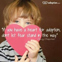 I like this quote about not letting fear stand in the way. Fear of another closed door almost kept me away from walking through the open door that led to our son. Private Adoption, Open Adoption, Foster Care Adoption, Adoption Party, Foster To Adopt, Adopting From Foster Care, Foster Baby, Foster Mom, Sister Poems