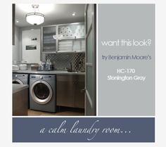 e had a customer who wants her laundry room to look like the photo above. We suggest using a nice Historical Gray like HC-170 Stonington Gray by Benjamin Moore. It's calming, neutral and will go with any accessories.Room designed by Sarah Richardson