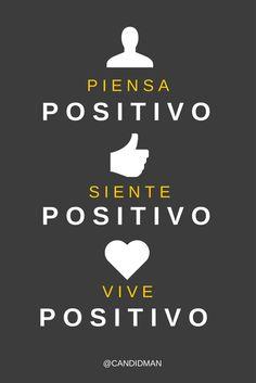 #Piensa #Positivo, #Siente #Positivo, #Vive #Positivo #Citas #Frases