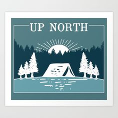 Up North, Camping Art Print by Great Lakes Locals - X-Small Artwork Prints, Fine Art Prints, Lake Life, Affordable Art, Great Lakes, Printing Process, Gallery Wall, Stickers, Illustration