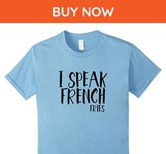 Kids I Speak French Fries, Popular Funny Food Quote T-Shirt 6 Baby Blue - Food and drink shirts (*Amazon Partner-Link)