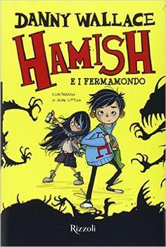 """""""Hamish e i Fermamondo"""" Danny Wallace (Rizzoli)"""