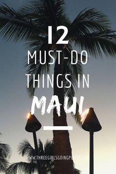 12 things to do in Maui, Hawaii // threegirlsgoingplaces.com