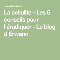 La cellulite - Les 5 conseils pour l'éradiquer - Le blog d'Erwann