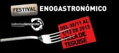 Festival Enogastronómico Saborea Lanzarote 2013  Fecha: Del 30 de noviembre al 1 de diciembre   Más info:http://www.gastronomiaycia.com/wp-content/uploads/2013/11/festival_lanzarote2013.pdf