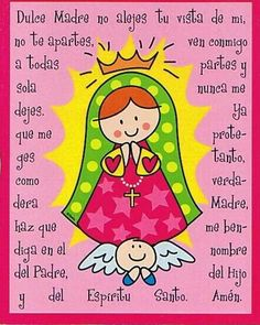 Lady of Guadalupe Catholic Prayers In Spanish, Prayers For Children, Holy Mary, Catechism, Jesus Loves Me, Mother Mary, First Communion, Dear God, Kirchen