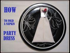 Napkin Folding: a Napkin Romantic Dress - YouTube