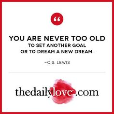 Visual Inspiration: It's Never Too Late To Dream A New Dream!