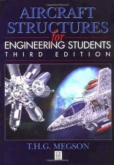 Aircraft Structures for Engineering Students 3rd (third) Revised Edition by Megson, T. H. G. published by Butterworth-Heinemann Ltd (1999) http://www.newlimitededition.com/aircraft-structures-for-engineering-students-3rd-third-revised-edition-by-megson-t-h-g-published-by-butterworth-heinemann-ltd-1999/