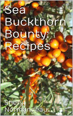 Sea Buckthorn Bounty: Recipes Sea Berries, Apple Chutney, Food Reviews, Apple Tree, Fruit And Veg, Alternative Health, Aquaponics, Clean Recipes, Health Problems