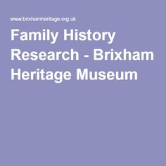 Family History Research - Brixham Heritage Museum