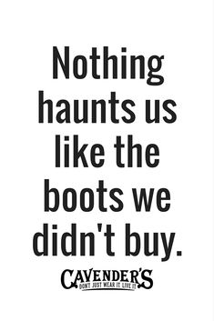 Cavender's has been a trusted cowboy boots and western wear outfitter for over 50 years. Discover why our loyal customers love our collection of western clothing, cowboy boots and more! Cowgirl Chic, Cowgirl Style, Cowgirl Boots, Cowgirl Fashion, Boot Quotes, Quotes To Live By, Me Quotes, Hilario, Country Quotes