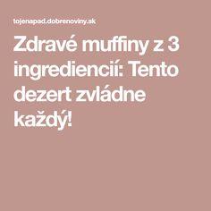 Zdravé muffiny z 3 ingrediencií: Tento dezert zvládne každý!